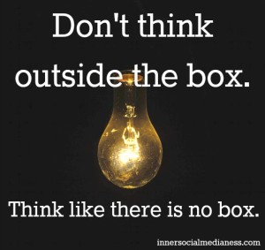 Don't think outside the box