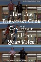 How The Breakfast Club Can Help You Find Your Voice