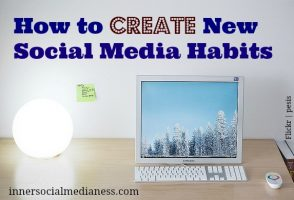 How to Create New Social Media Habits