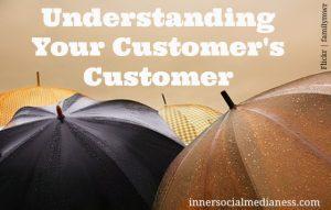Understanding Your Customer's Customer