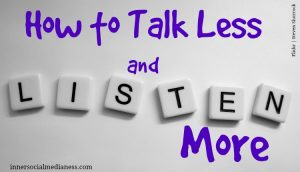 How To Talk Less and Listen More