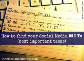 What are your Social Media MITs (most important tasks)?