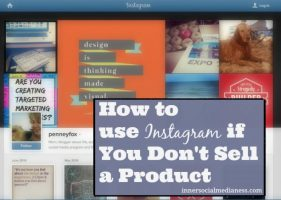 How to use Instagram if You Don't Sell a Product