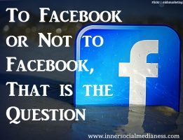 To Facebook or Not to Facebook, That is the Question
