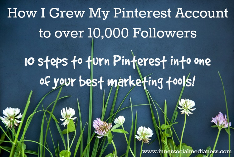 The Steps To Grow My Pinterest Account