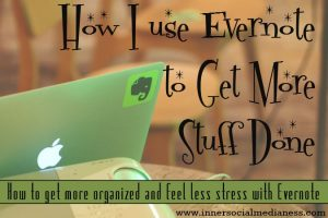 How I use Evernote to Get More Stuff Done