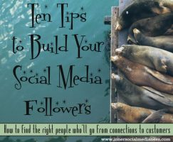 Ten Tips to Build Your Social Media Followers