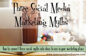 Three Social Media Marketing Myths
