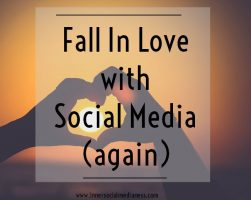 Fall In Love with Social Media (again)