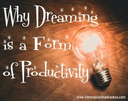 Why Dreaming is a Form of Productivity