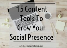15 Content Tools To Grow Your Social Presence