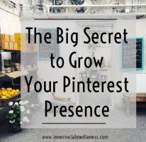 The Big Secret to Grow Your Pinterest Presence