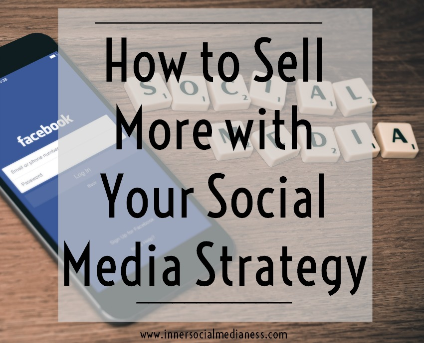 How to Sell More with Your Social Media Strategy - read on to learn one of the biggest marketing secrets to make more social media sales.