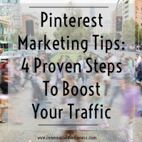 Pinterest Marketing Tips: 4 Proven Steps To Boost Your Traffic