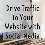 Drive Traffic to Your Website with Social Media