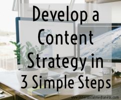 Develop a Content Strategy in Three Simple Steps