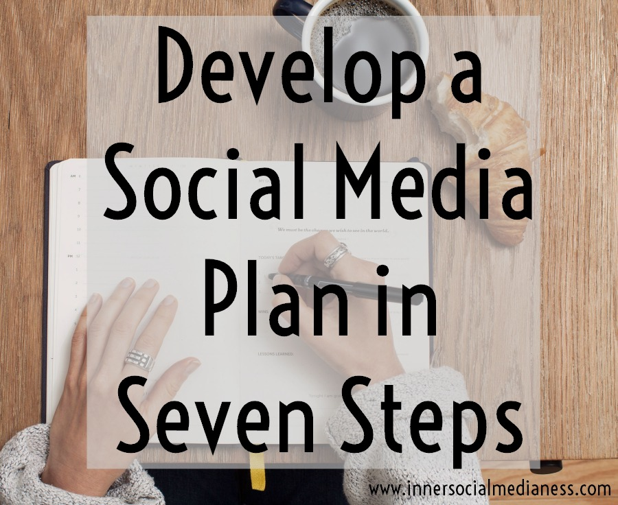 Develop a Social Media Plan in 7 Steps - It's good to have monthly goals and even better to have a plan for how your business uses social media. But where do you start?