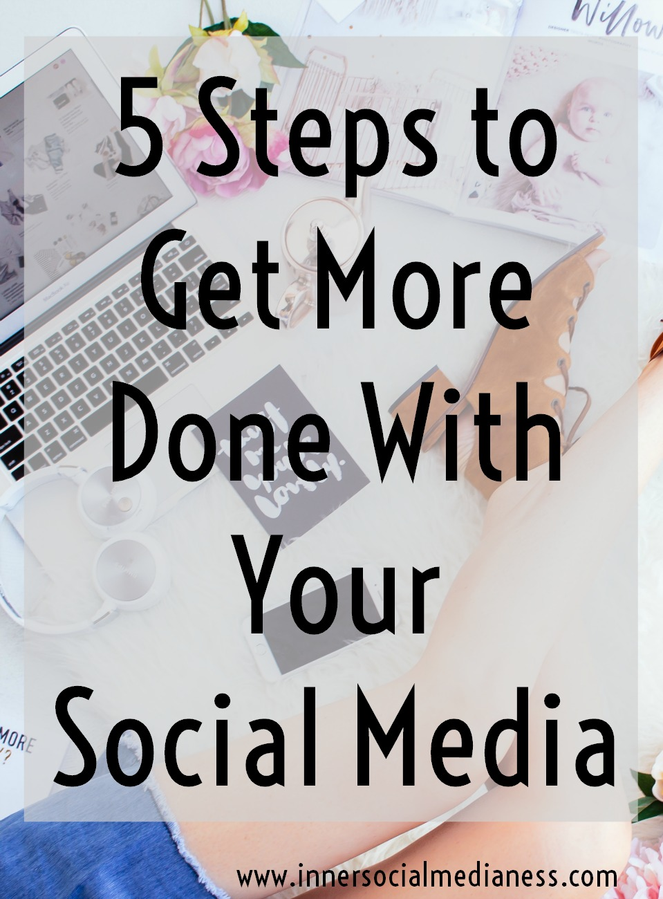 5 Steps to Manage Your Social Media - Get my steps about how the Getting Things Done method can help digital entrepreneurs, bloggers and creative business owners get more done with your social media marketing plans.