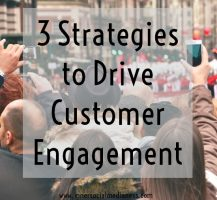 Three Strategies to Drive Customer Engagement