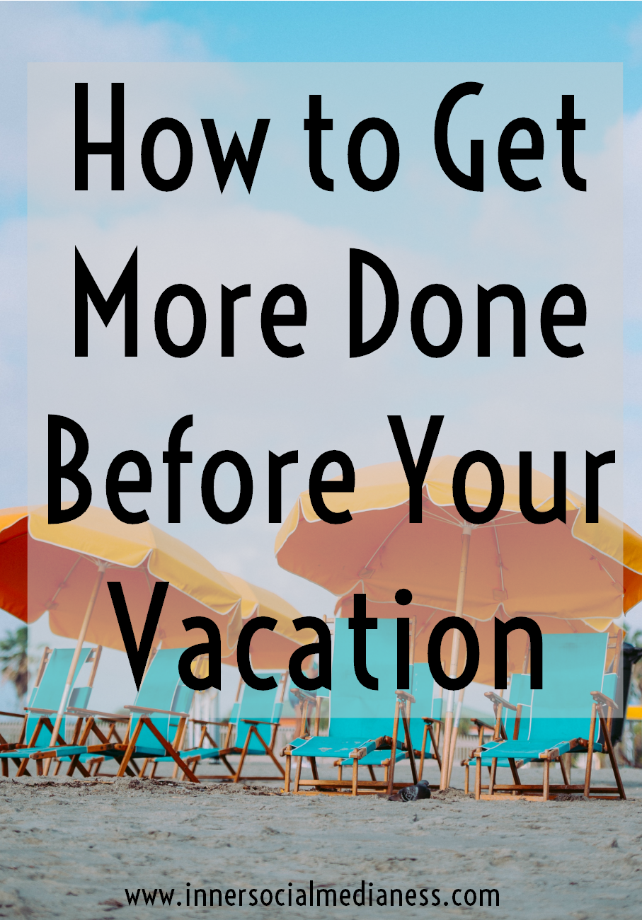How to Get More Done Before Your Vacation - Have you ever noticed how much work you get done before you leave on vacation? You don't need to be leaving for your big summer trip to get more done in less time.  Here's 4 things you can start doing right now to help you plan a more productive day.