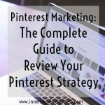 Pinterest Marketing: The Complete Guide to Review Your Pinterest Strategy