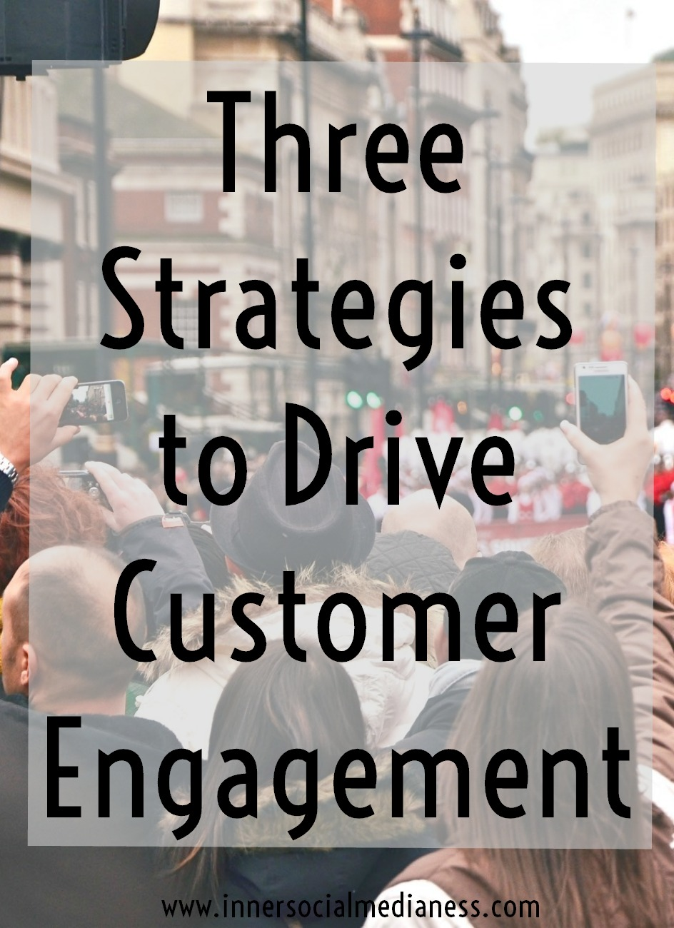 Three Strategies to Drive Customer Engagement - Other than reading posts and replying to comments when someone asks a questions, how do we really engage with more customers online? Try out these three social media strategies and see if you're able to connect better with your customers.