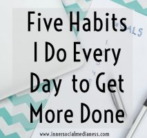 Five Habits I Do Every Day to Get More Done