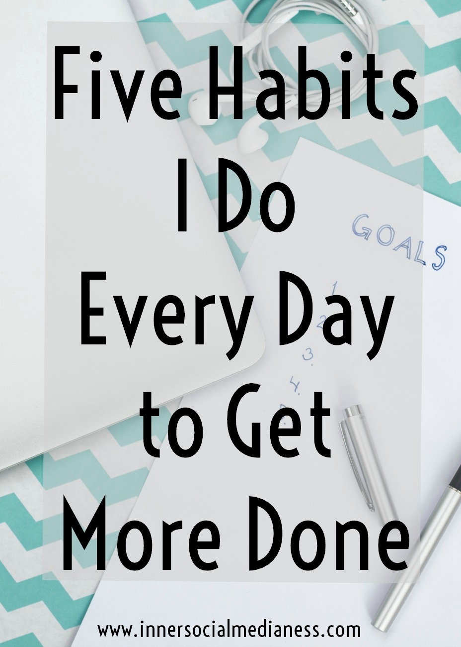 Five Habits I Do Every Day to Get More Done - Tools are great to help you work every day but what's really going to help you reach your goals? You need to develop solid habits that will not only help you stay focused, but they'll motivate you to keep moving and growing and getting more done.