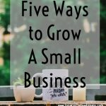 Five Ways to Grow A Small Business