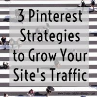 Three Pinterest Strategies to Grow Your Site's Traffic