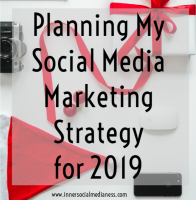 Planning My Social Media Marketing Strategy for 2019