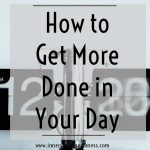 How to Get More Done in Your Day