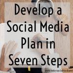 Develop a Social Media Plan in 7 Steps