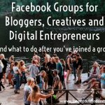 Facebook Groups for Bloggers, Creatives and Digital Entrepreneurs – and what to do AFTER you join!
