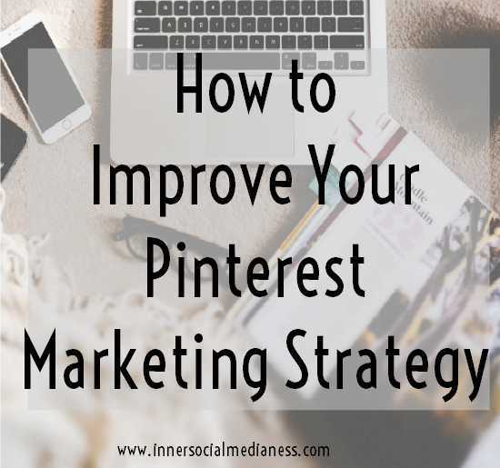 How to Improve Your Pinterest Marketing Strategy