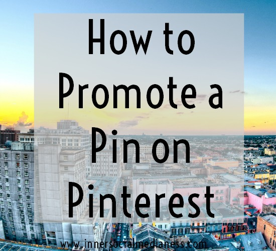How to Promote a Pin on Pinterest