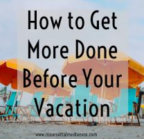 How to Get More Done Before Your Vacation