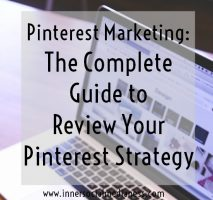 Pinterest Marketing: The Complete Guide to Reivew Your Pinterest Strategy