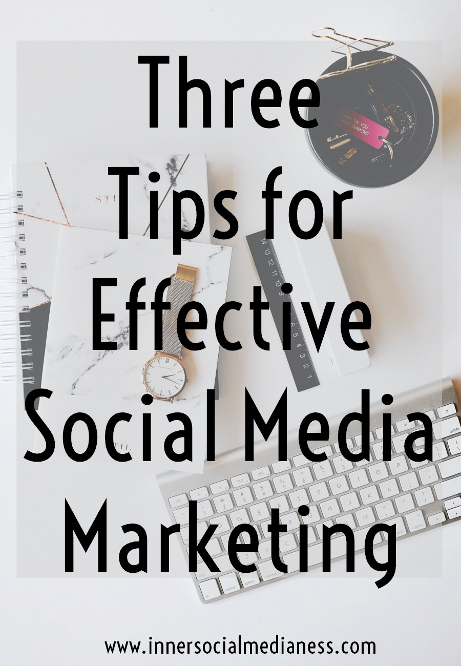 Three Tips for Effective Social Media Marketing -  if you had two focused hours every day for your social media marketing, what is the most important thing that you can be working on to grow your business? Try out these tips to help you be more effective with your time online.