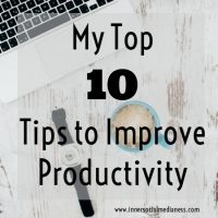 My Top Ten Tips to Improve Productivity