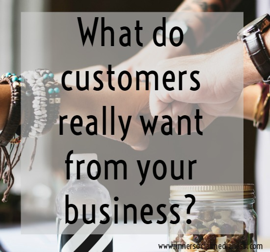 What do customers really want from your business