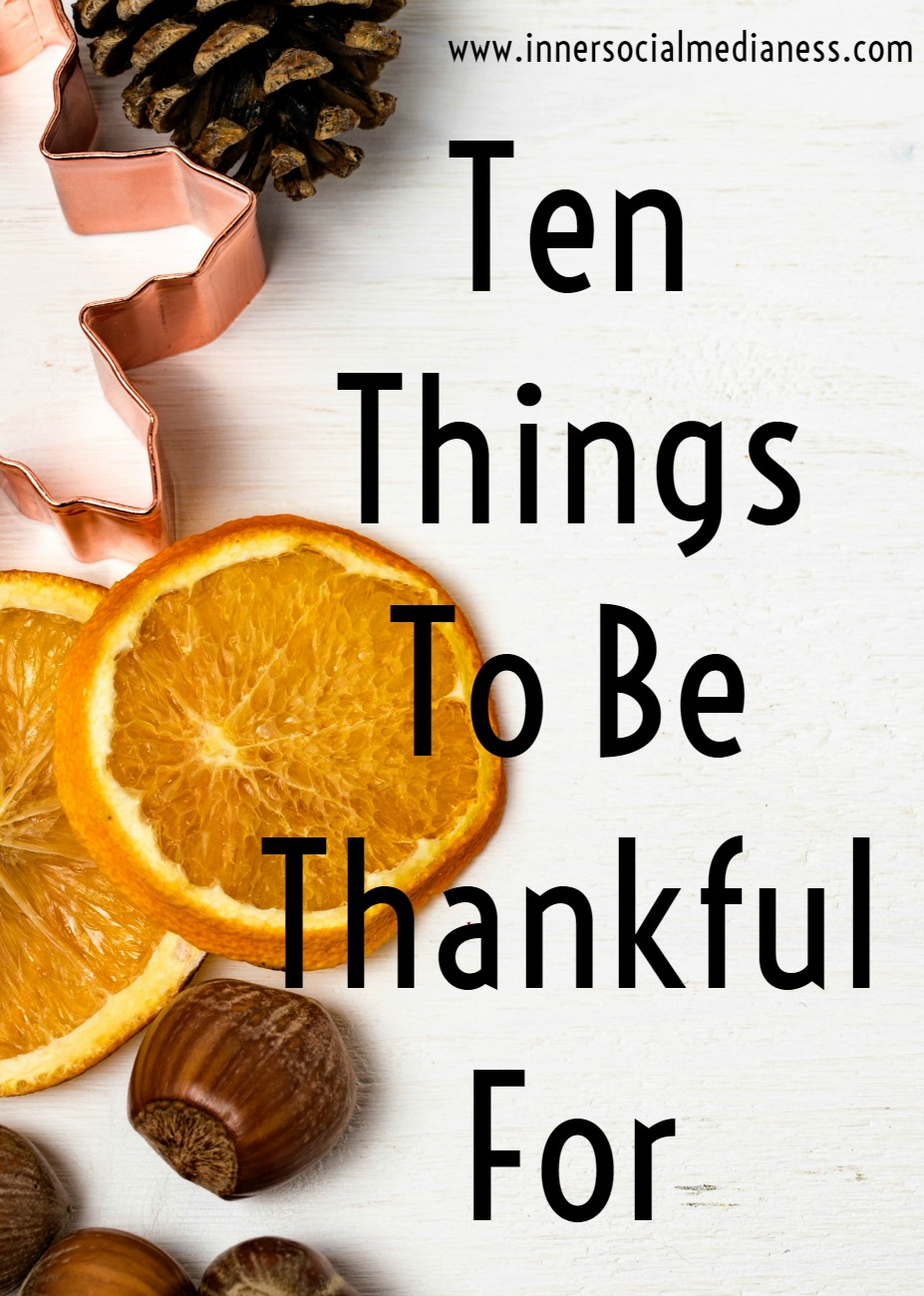 10 Things to Be Thankful For -  Sometimes, you just need to take a step back and be thankful for the amazing things in your life rather than focusing on these social media metrics that we've convinced ourselves are oh-so-important. As we step into the holiday season, let's all take a moment to be thankful for these things that we take for granted.