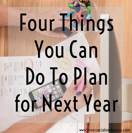 Four things you can do to plan for next year