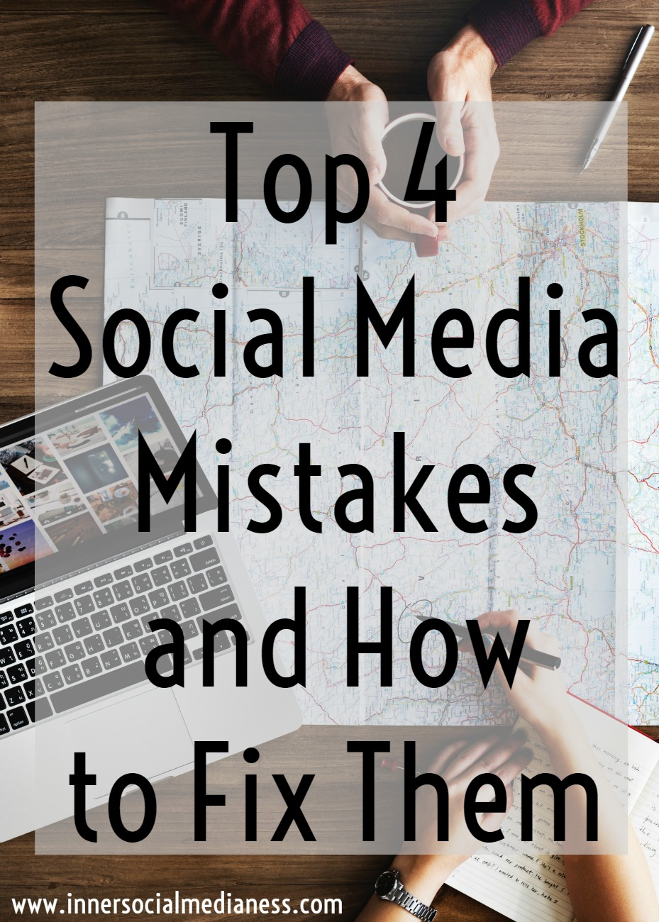 Top 4 Social Media Mistakes and How to Fix Them - Whether you have a social media strategy or just scratched out a marketing plan on a piece of paper, there's a good chance that you're making these social media mistakes that's affecting how you're connecting to customers online.