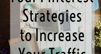 Four Pinterest Strategies to Increase Your Traffic