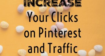 How to increase your clicks on pinterest and traffic to your blog