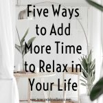 Five Ways to Add More Time to Relax in Your Life