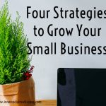 4 Strategies to Grow Your Small Business