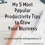 My 5 Most Popular 'Productivity Tips' Posts { a must read for entrepreneurs! }
